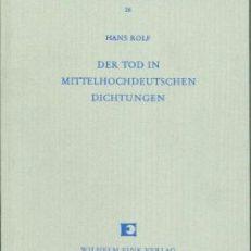 """Der Tod in mittelhochdeutschen Dichtungen Untersuchungen zum St. Trudperter Hohenlied und zu Gottfrieds von Strassburg """"Tristan und Isolde""""."""