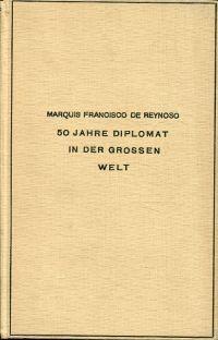 50 Jahre Diplomat in der Grossen Welt. Erinnerungen.