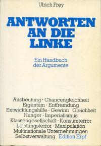 Antworten an die Linke. Handbuch der Argumente.