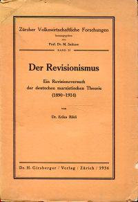 Der Revisionismus. Ein Revisionsversuch der deutschen marxistischen Theorie, 1890-1914.
