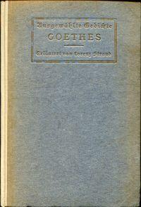 Ausgewählte Gedichte Goethes. Erläutert von Lorenz Straub.
