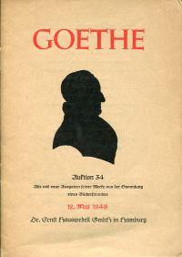 Goethe. Alte und neue Ausgaben seiner Werke aus der Sammlung eines Bücherfreundes. Auktion 34, 12. Mai 1949, Dr. Ernst Hauswedell.