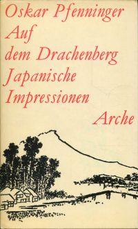 Auf dem Drachenberg. Japanische Impressionen.