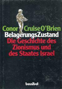 Belagerungszustand. Die Geschichte des Staates Israel und des Zionismus.