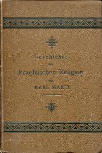 Geschichte der israelitischen Religion. 3., verbesserte Aufl. von August Kayser's Theologie des Alten Testaments.