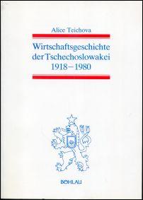 Wirtschaftsgeschichte der Tschechoslowakei 1918 - 1980.