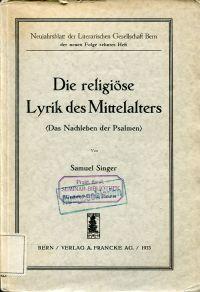 Die religiöse Lyrik des Mittelalters. Das Nachleben der Psalmen. Fritz Strich zum 13. Dezember.