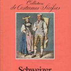 Collection de costumes suisses. Schweizer Trachten. Tirés du cabinet de Mr. Meyer d'Aarau.