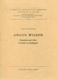 Angus Wilson, Hemlock and after. A study in ambiguity.