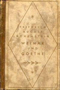 Weimar und Goethe. Ereignisse und Erlebnisse.