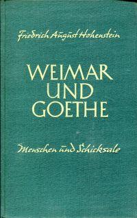 Weimar und Goethe. Menschen und Schicksale.
