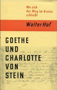Wo sich der Weg im Kreise schliesst. Goethe und Charlotte von Stein.