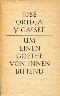 Um einen Goethe von innen bittend. [Aus dem Spanischen von Helene Weyl.]