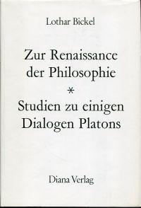 Aus den ersten Schriften: zur Renaissance der Philosophie. Studien zu einigen Dialogen Platons.