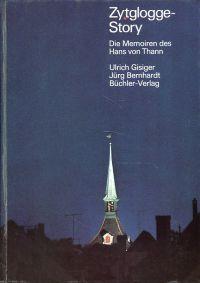 Zytglogge-Story. Die Memoiren des Hans von Thann.
