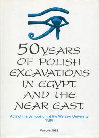 50 years of Polish excavations in Egypt and the Near East. Acts of the symposium at the Warsaw University, 1986.