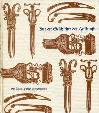 Aus der Geschichte der Heilkunst. Von Ärzten, Badern und Chirurgen.