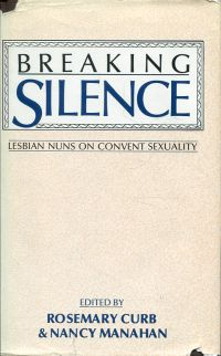 Breaking silence. Lesbian nuns on convent sexuality.