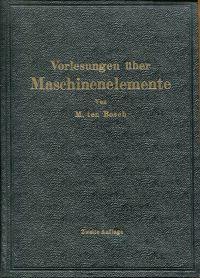 Vorlesungen über Maschinenelemente.