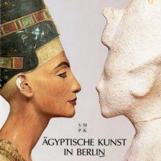 Ägyptische Kunst in Berlin. Meisterwerke im Bodemuseum und in Charlottenburg.