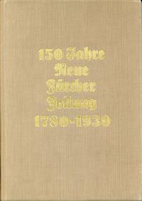 150 Jahre Neue Zürcher Zeitung. 1780-1930.