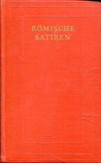 Römische Satiren. Ennius, Lucilius, Varro, Horaz, Persius, Juvenal, Seneca, Petronius.