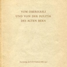 Vom Oberhasli und von der Politik des alten Bern.