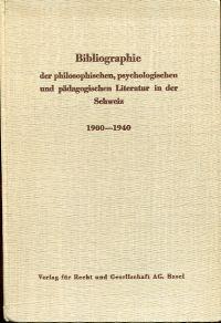 Bibliographie der philosophischen, psychologischen und pädagogischen Literatur in der deutschsprachigen Schweiz, 1900 - 1940.