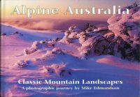 Alpine Australia. Classic Mountain Landscapes. A photographic journey.