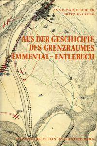 Aus der Geschichte des Grenzraumes Emmental - Entlebuch.