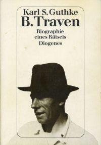 B. Traven. Biographie eines Rätsels.