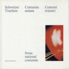 Schweizer Trachten. Costumes suisses. Costumi svizzeri. Swiss national costumes.