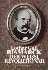 Bismarck. Der weiße Revolutionär.