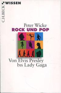 Rock und Pop. Von Elvis Presley bis Lady Gaga.