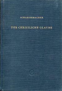 Der christliche Glaube. Nach den Grundsätzen der evngelischen Kirche im Zusammenhang.