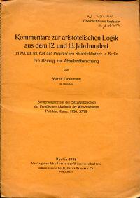 Kommentare zur aristotelischen Logik aus dem 12. und 13. Jahrhundert im Ms. lat. fol. 624 der Preußischen Staatsbibliothek in Berlin. Ein Beitrag zur Abaelardforschung.