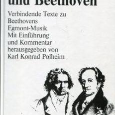Zwischen Goethe und Beethoven. Verbindende Texte zu Beethovens Egmont-Musik.
