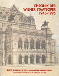 Chronik der Wiener Staatsoper. 1945 bis 1995. Aufführungen, Besetzungen, Künstlerverzeichnis.