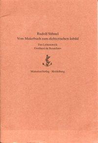 Vom Malerbuch zum dichterischen Inbild. Das Lebenswerk Gotthard de Beauclairs.