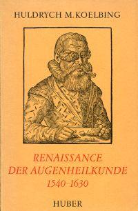 Renaissance der Augenheilkunde. 1540 - 1630.