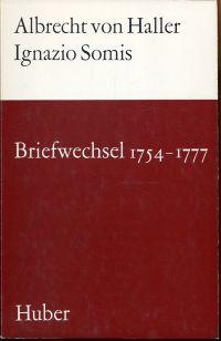 Briefwechsel 1754 - 1777. Hrsg. und erläutert von Erich Hintzsche.