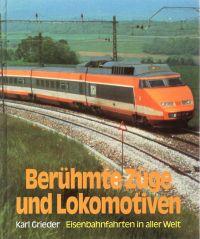 Berühmte Züge und Lokomotiven. Eisenbahnfahrten in aller Welt.
