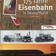 175 Jahre Eisenbahn in Deutschland. Die illustrierte Chronik [1835 - 2010].