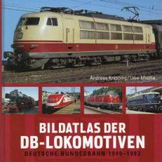 Bildatlas der DB-Lokomotiven. Deutsche Bundesbahn 1949 - 1993.