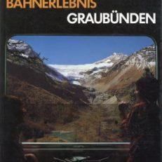 Bahnerlebnis Graubünden.