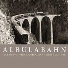 Albulabahn: Harmonie von Landschaft und Technik.