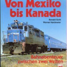 Von Mexiko bis Kanada. Bahnabenteuer zwischen 2 Welten.