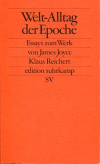 Welt-Alltag der Epoche. Essays zum Werk von James Joyce.