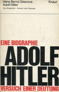 Adolf Hitler. Eine Biographie. Versuch einer Deutung.