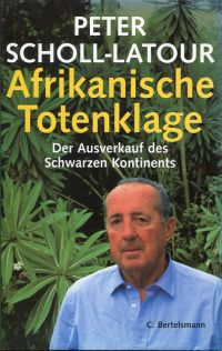Afrikanische Totenklage. Der Ausverkauf des Schwarzen Kontinents.
